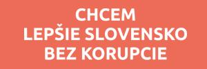 Chcem lepšie Slovensko bez korupcie